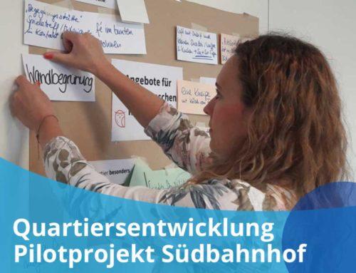 Quartiersentwicklung: Pilotprojekt Südbahnhof