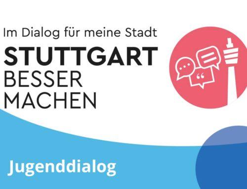 Im Dialog für meine Stadt: Stuttgart besser machen. Jugenddialog